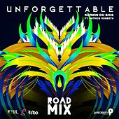 Unforgettable (Precision Road Mix) [Soca 2016 Trinidad and Tobago Carnival] by Kerwin Du Bois