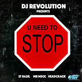 U Need to Stop by DJ Revolution