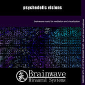 Psychedelic Visions by Brainwave Binaural Systems