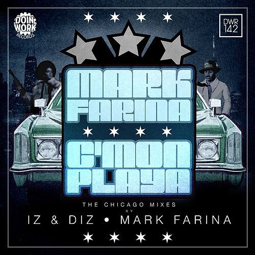 C'mon Playa: The Chicago Mixes by Mark Farina