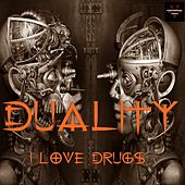 I Love Drugs - Single by Duality