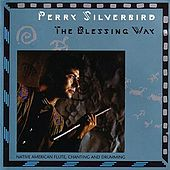 The Blessing Way by Perry Silverbird