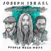 People Need Hope (feat. Gentleman & Tarrus Riley) by Joseph Israel