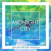 Just Like That by Midnight City
