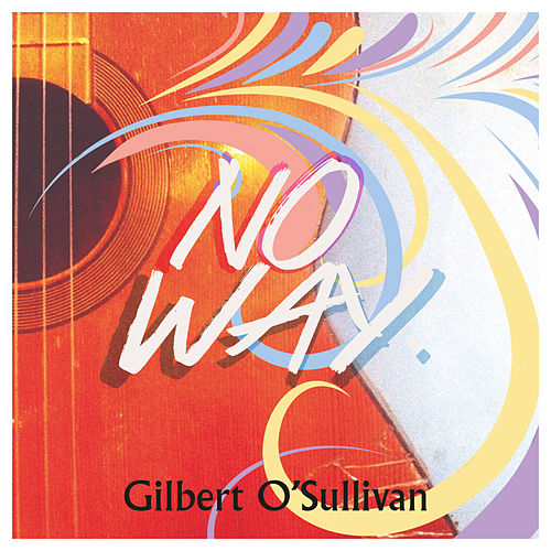 No Way by Gilbert O'Sullivan