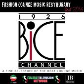 Bice Fashion Lounge Music Restaurant by Various Artists