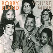 You're Mine - Love and Heartaches by Bobby Blue Bland