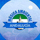 Música Ambiental Andalucía by Various Artists