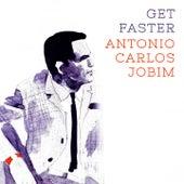 Get Faster von Antônio Carlos Jobim (Tom Jobim)
