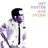Get Faster von Bob Dylan