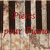 Pièces pour Piano by Various Artists