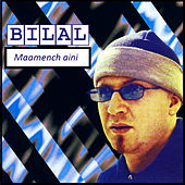 Maamench aini by Cheb Bilal