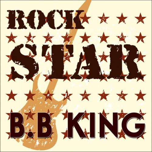 Rock Star von B.B. King