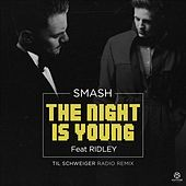 The Night Is Young (Til Schweiger Radio Remix) von Smash