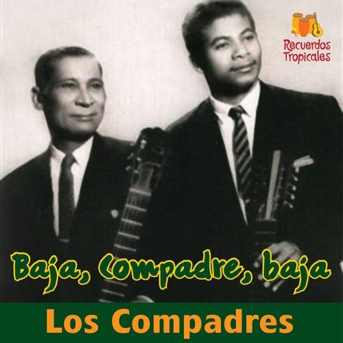 Baja, compadre, baja by Los Compadres
