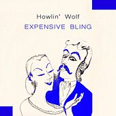 Expensive Bling von Howlin' Wolf