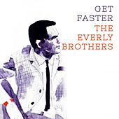 Get Faster von The Everly Brothers