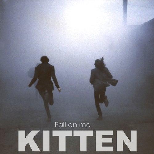 Fall on Me by Kitten