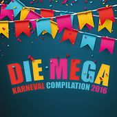 Die Mega Karneval Compilation 2016 by Various Artists