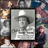 Chris Caldwell's Family Tracks by Various Artists