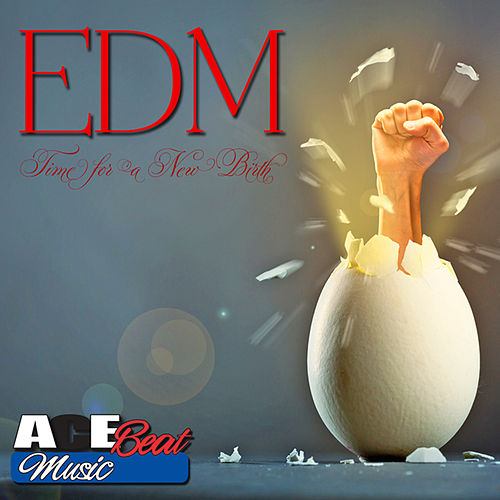 EDM Time for a New Birth (Dance & Workout) by Acebeat Music