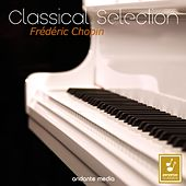 Classical Selection - Chopin: Piano Concerto No. 2 & Sonata No. 3 by Various Artists