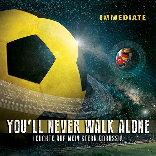 You'll Never Walk Alone / Leuchte auf mein Stern Borussia by Immediate