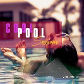 Cool Pool Sessions, Vol. 3 (Chill House Pool Tunes) by Various Artists