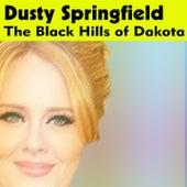 The Black Hills of Dakota von Dusty Springfield