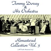 Remastered Collection, Vol. 3 (All Tracks Remastered 2016) von Tommy Dorsey