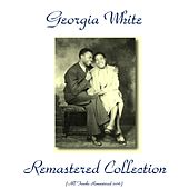 Georgia White Remastered Collection (All Tracks Remastered 2016) by Georgia White