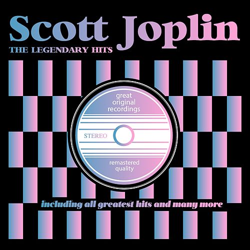 The Legendary Hits von Scott Joplin