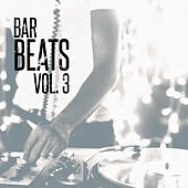 Bar Beats, Vol. 3 (Deep & Chill House) by Various Artists