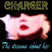 The Dreams About Her by Charger