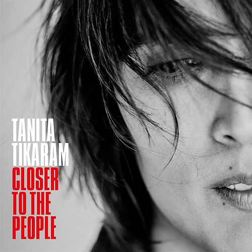Closer To The People by Tanita Tikaram