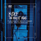 The Way It Was by K-Def