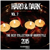 Hard & Dark, Vol. 7 (The Best Collection of Hardstyle 2015) by Various Artists