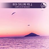 Ibiza Chilling, Vol. 3 (Compiled by Nicksher) by Various Artists
