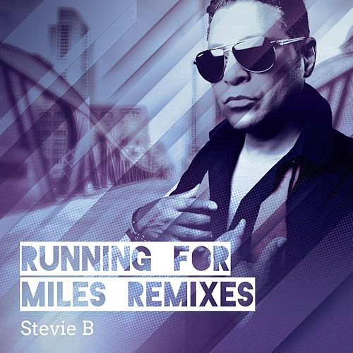 Running for Miles (Remixes) by Stevie B