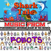 Music From: Shark Tale & Robots by Saturday Night At The Movies