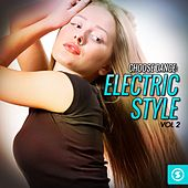 Choose Dance: Electric Style, Vol. 2 by Various Artists