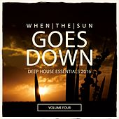 When The Sun Goes Down, Vol. 4 (Deep House Essentials 2016) by Various Artists