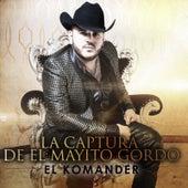 La Captura de el Mayito Gordo by El Komander