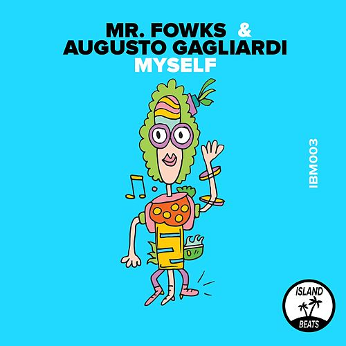Myself by Mr. Fowks Augusto Gagliardi