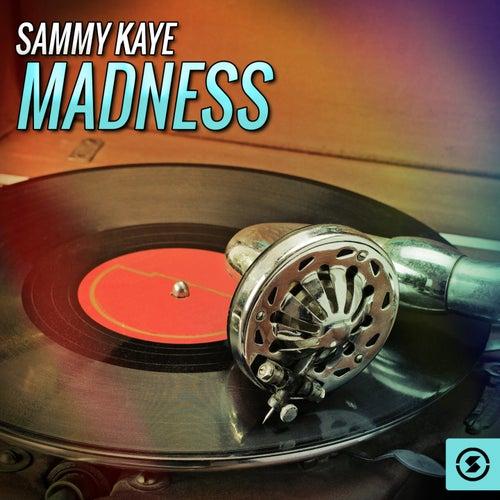 Sammy Kaye Madness by Sammy Kaye