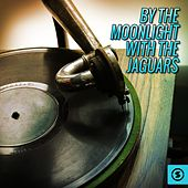 By the Moonlight with The Jaguars by The Jaguars