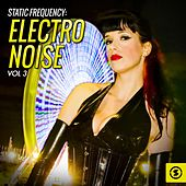 Static Frequency: Electro Noise, Vol. 3 by Various Artists