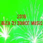 2016 Ibiza DJ Dance Music by Various Artists
