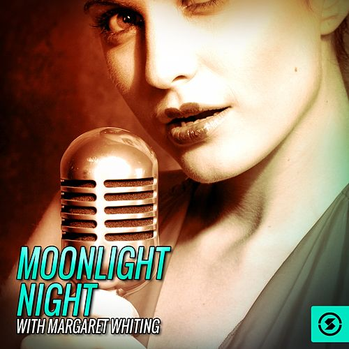 Moonlight Night with Margaret Whiting by Margaret Whiting