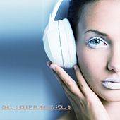 Chill & Deep Playlist, Vol. 3 by Various Artists